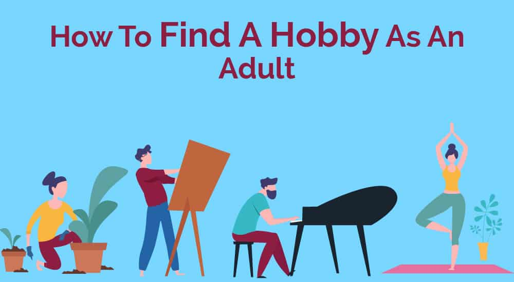 1. How to Find A Hobby As An Adult