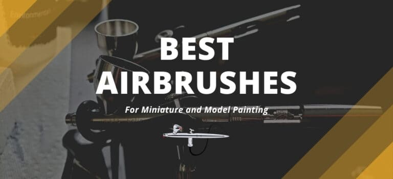 Best Airbrushes For Miniatures and Models